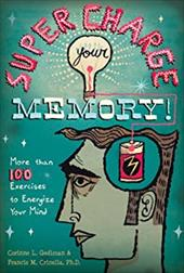 Supercharge Your Memory: More Than 100 Exercises to Energize Your Mind - Gediman, Corinne / Crinella, Francis M.