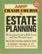 AARP Crash Course in Estate Planning: The Essential Guide to Wills, Trusts, and Your Personal Legacy