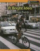 A Bright Idea: Conserving Energy