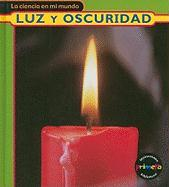 Luz y Oscuridad = Light and Dark