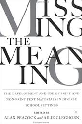 Missing the Meaning: The Development and Use of Print and Non-Print Text Materials in Diverse School Settings