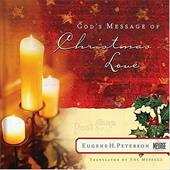 God's Message of Christmas Love - Peterson, Eugene H.