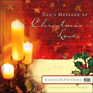 God's Message of Christmas Love - Eugene H. Peterson
