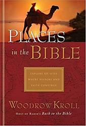 Places in the Bible: Encounter 125 Cities, Villages & Ordinary Places - Kroll, Woodrow Michael