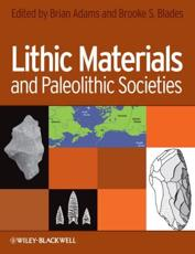 Lithic Materials and Paleolithic Societies - Brooke S. Blades, Brian Adams