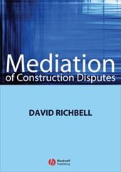 Mediation of Construction Disputes - Richbell, David