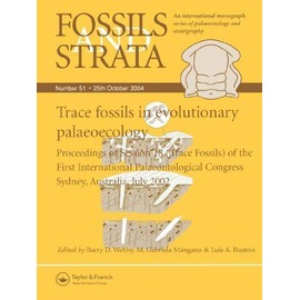 Fossils and Strata, Trace Fossils in Evolutionary Palaeocology: Proceedings of Session 18 (Trace Fossils) of the First International Palaeontological - Collectif