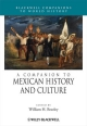 A Companion to Mexican History and Culture - William H. Beezley