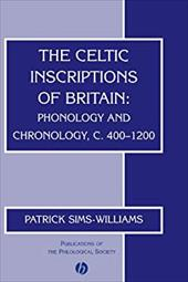 The Celtic Inscriptions of Britain: Phonology and Chronology, C. 400-1200 - Sims-Williams / Sims-Williams, Patrick