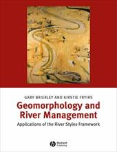 Geomorphology and River Management: Applications of the River Styles Framework - Brierley, Gary J. / Fryirs, Kirstie A.