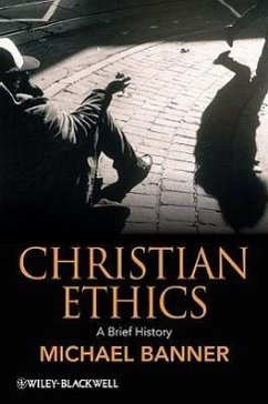 Christian Ethics: A Brief History - Banner, Michael