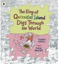The King of Quizzical Island Digs Through the World - Gordon Snell