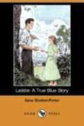 Laddie: A True Blue Story (Dodo Press)