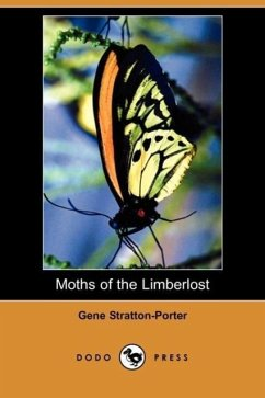 Moths of the Limberlost (Dodo Press) - Stratton-Porter, Gene