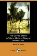 The Guinea Stamp: A Tale of Modern Glasgow (Illustrated Edition) (Dodo Press)