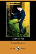 Acton's Feud (Illustrated Edition) (Dodo Press)