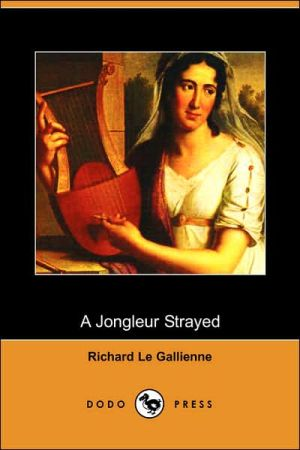 A Jongleur Strayed - Richard Le Gallienne, Oliver Herford (Introduction)