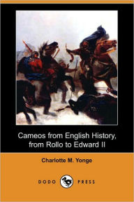 Cameos from English History, from Rollo to Edward II - Charlotte Mary Yonge
