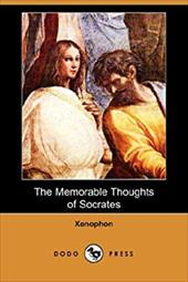 The Memorable Thoughts of Socrates (Dodo Press) - Xenophon / Morley, Henry / Bysshe, Edward