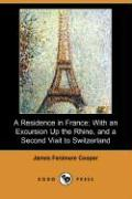 A Residence in France; With an Excursion Up the Rhine, and a Second Visit to Switzerland (Dodo Press)