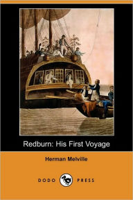 Redburn, His First Voyage (Dodo Press) - Herman Melville