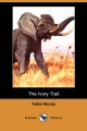 Ivory Trail (Dodo Press) - Talbot Mundy