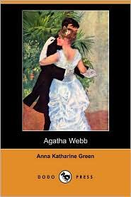Agatha Webb - Anna Katharine Green