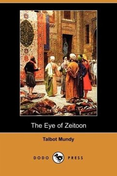 The Eye of Zeitoon (Dodo Press) - Mundy, Talbot