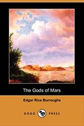 The Gods of Mars - Burroughs, Edgar Rice