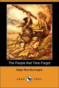 The People that Time Forgot (Dodo Press) - Edgar Rice Burroughs