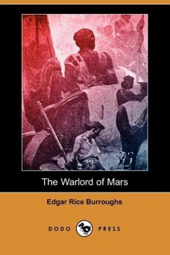 The Warlord of Mars (Dodo Press) - Burroughs, Edgar Rice
