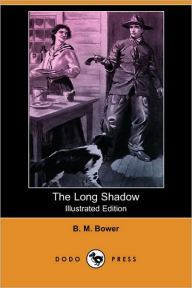 The Long Shadow (Illustrated Edition) - B. M. Bower