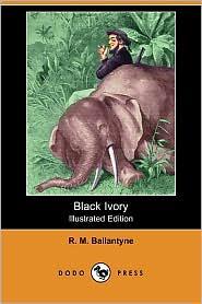 Black Ivory (Illustrated Edition)