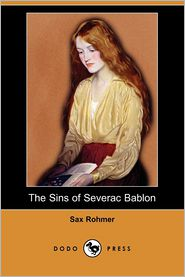 The Sins Of Severac Bablon - Sax Rohmer