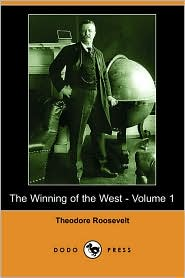 The Winning of the West - Volume 1 (Dodo Press) - Theodore Roosevelt