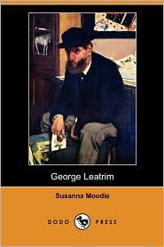 George Leatrim - Susanna Moodie