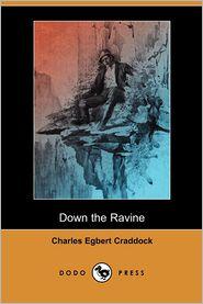 Down The Ravine - Charles Egbert Craddock