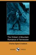 The Ordeal: A Mountain Romance of Tennessee (Dodo Press)