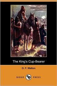 The King's Cup-Bearer - O. F. Walton