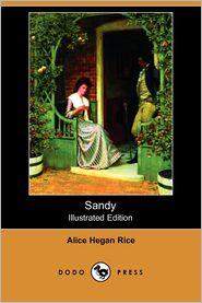 Sandy (Illustrated Edition) - Alice Hegan Rice