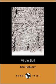 Virgin Soil - Ivan Sergeevich Turgenev, Ivan Turgenev, R. S. Townsend (Translator)