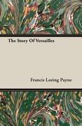 Payne, Francis Loring: The Story Of Versailles