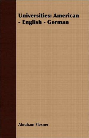 Universities: American - English - German - Abraham Flexner