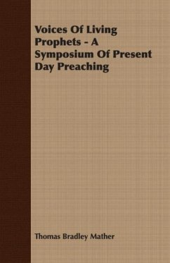 Voices Of Living Prophets - A Symposium Of Present Day Preaching - Mather, Thomas Bradley