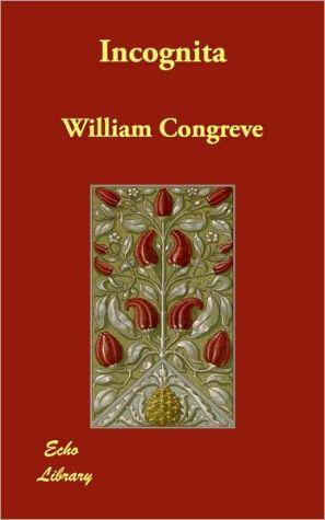 Incognita - William Congreve