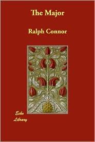 The Major - Ralph Connor