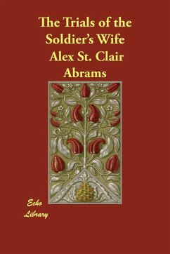 The Trials of the Soldier's Wife - Abrams, Alex St Clair