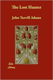 The Lost Hunter - John Turvill Adams