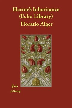Hector's Inheritance (Echo Library) - Alger, Horatio, Jr.