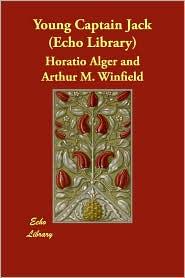 Young Captain Jack - Horatio Alger, Arthur M. Winfield
